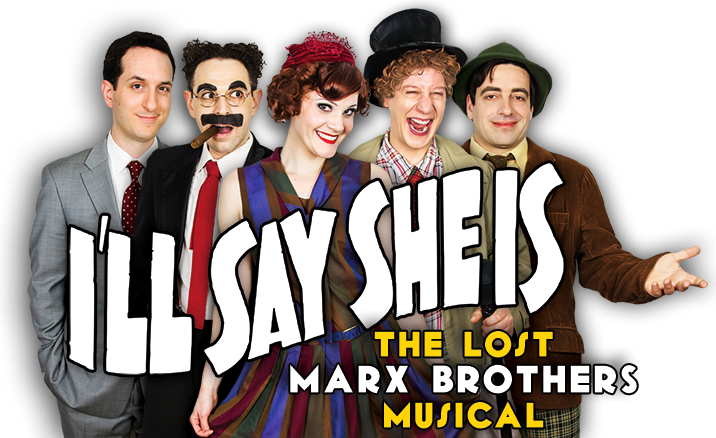 I'll Say She Is: The Lost Marx Brothers Musical